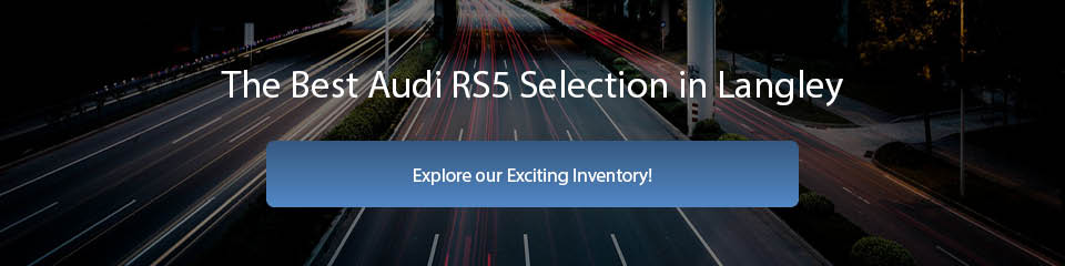 The Best Audi RS5 Selection in Langley